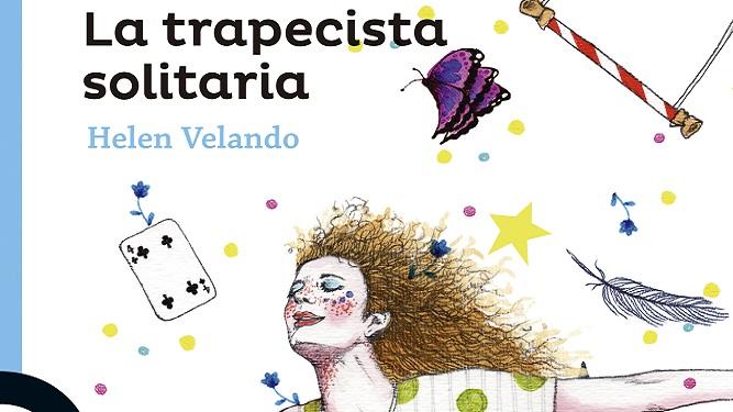 """Helen Velando: """"La Trapecista solitaria nace por un libro que perdí"""""""